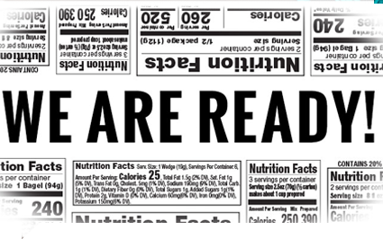 2016 CHANGE TO THE NUTRITION FACTS LABEL—WE ARE READY! ARE YOU?