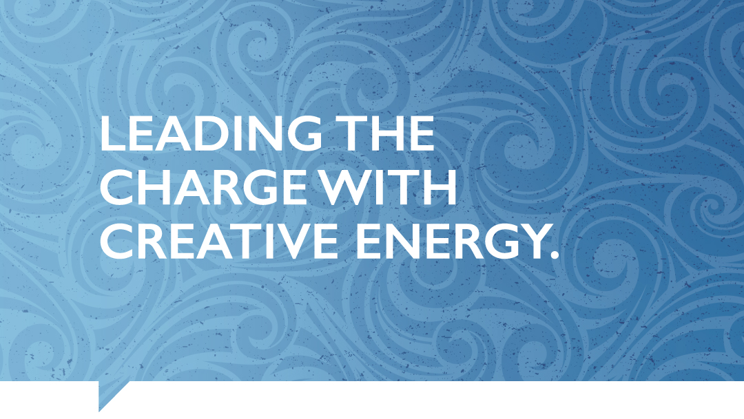Our Work - Leading The Charge With Creative Energy