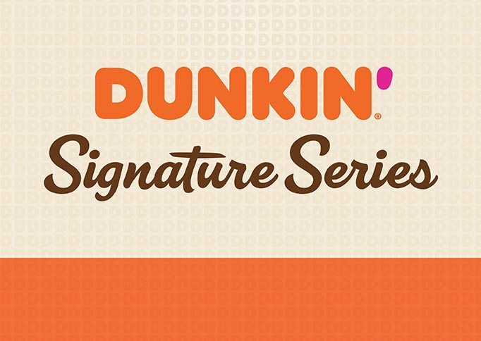 Dunkin Signature Series - Brand Strategy, Brand Identity, Packaging Design, Packaging Comps and Mock-Ups
